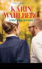Karin Wahlberg: Livet går vidare